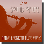 The Sound of Life - Native American Flute Music